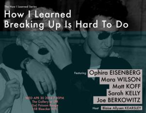 Tomorrow's HOW I LEARNED SERIES Features Ophira Eisenberg, Mara Wilson, Matt Koff, Joe Berkowitz, and Sarah Kelly, 4/30