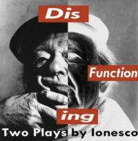 Rare Terra Theatre Presents  DISFUNCTIONING: TWO BY IONESCO, Now thru 12/15