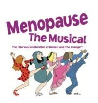 MENOPAUSE THE MUSICAL to Play Upland's Grove Theatre, 3/6-17
