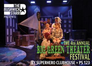 The Bushwick Starr to Host 4TH ANNUAL BIG GREEN THEATER FESTIVAL, 4/26-27