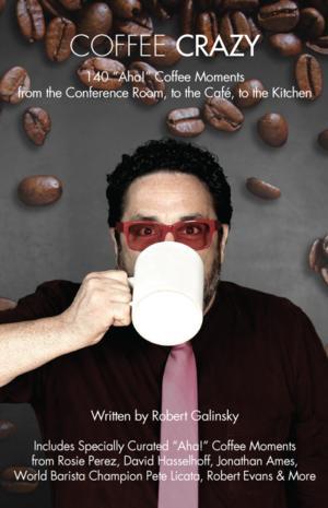 Robert Galinsky to Release New Tweet Book COFFEE CRAZY, 11/20