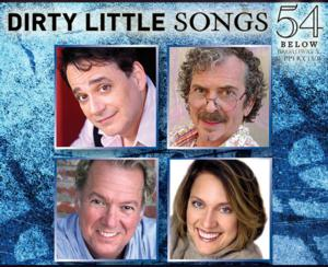 DIRTY LITTLE SONGS Encore Performance at 54 Below, 3/30