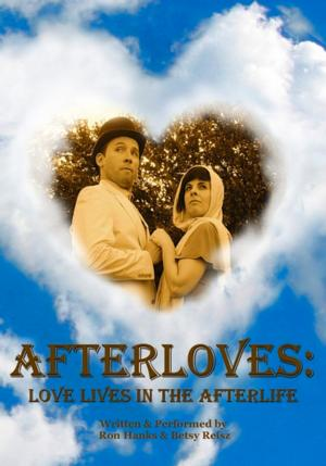 BWW Reviews: AFTERLOVES: LOVE LIFE IN THE AFTERLIFE is Brilliantly Acted and Astounding Clever