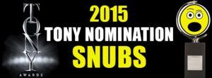 2015 Tony Awards - Who Got Snubbed?