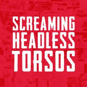Screaming Headless Torsos to Release CODE RED, 9/26; Travel to Europe This Fall