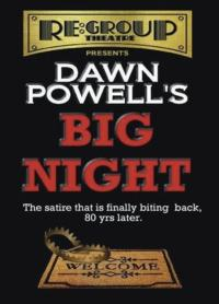 The ReGroup Presents Dawn Powell's BIG NIGHT, Beginning 11/28