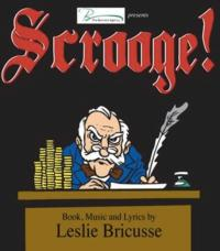 The Bennett Agency and the Old Opera House Theatre Company Present SCROOGE!, 12/6-16