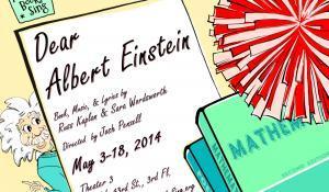 Making Books Sing Stages DEAR ALBERT EINSTEIN, Now thru 5/18