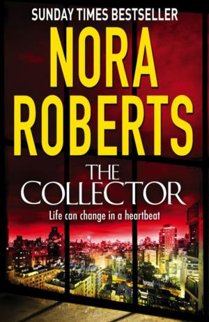 Top Reads: Nora Roberts' THE COLLECTOR Takes No. 1 on the NY Times Fiction List, Week Ending 5/4