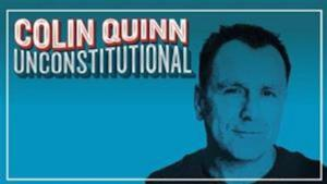 Colin Quinn to Bring UNCONSTITUTIONAL to Suzanne Roberts Theatre, 7/1-13