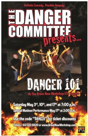 The Danger Committee Presents DANGER 101, Now thru 5/17