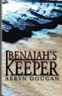 Aeryn Dougan's Urban Paranormal Fantasy Novel BENAJAH'S KEEPER Puts Twist on Vampire Mythos