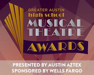 Nominations Announced 3/18 for 2014 Greater Austin High School Musical Theater Awards; Ceremoy Set for 4/17