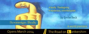 World Premiere of SOVEREIGN BODY to Play The Road Theatre, 3/22-5/10