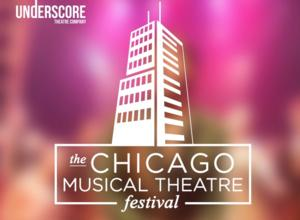Underscore Theatre Kicks Off Lineup for 2014 Chicago Musical Theatre Festival, Now thru 6/15