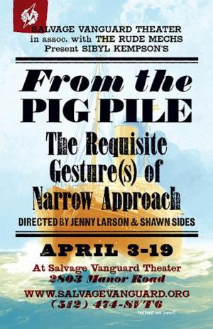 Salvage Vanguard Theater to Present FROM THE PIG PILE: THE REQUISITE GESTURE(S) OF NARROW APPROACH, 4/3-19