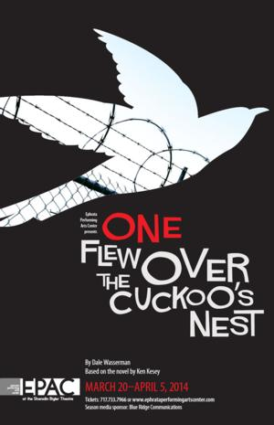 Ephrata Performing Arts Center to Open 2014 Main Stage Season With ONE FLEW OVER THE CUCKOO'S NEST, 3/20-4/5