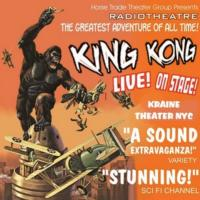 Horse Trade Theater Group Presents RadioTheatre's KING KONG, Beginning 12/19