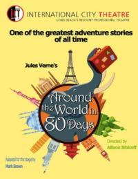 International City Theatre Opens AROUND THE WORLD IN 80 DAYS, 1/25