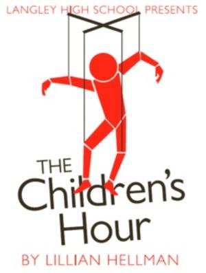 Langley High School Theatre Department to Present THE CHILDREN'S HOUR, 4/3-5