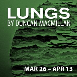 Modern Love Story LUNGS Up Next at the Kitchen Theatre, 3/26-4/13