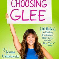 BWW Reviews: Jenna Ushkowitz's CHOOSING GLEE: 10 Rules to Finding Happiness and the Real You