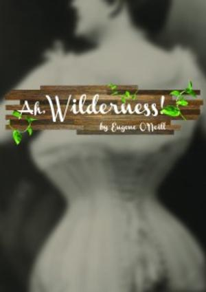 Eugene O'Neill's AH, WILDERNESS! to Play London Theatre Workshop, April 8-19