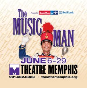THE MUSIC MAN to Play Theatre Memphis, 6/6-29