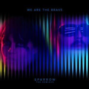 WE ARE THE BRAVE'S 'Sparrow (Culture Fires Remix)' Out Now