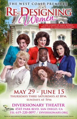 RE-DESIGNING WOMEN Opens Tonight at Diversionary Theatre