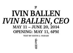 IVIN BALLEN, CEO Opens 5/9 at Bunker259