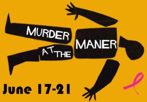 Houston Footlights to Present MURDER AT THE MANER, 6/17-21