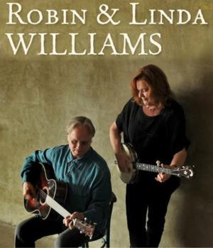 Robin and Linda Williams to Play Concert at the Katherine Hepburn Center for the Arts, 4/27