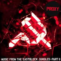Proxy-Returns-with-MUSIC-FROM-THE-EASTBLOCK-JUNGLES-PART-II-20121128