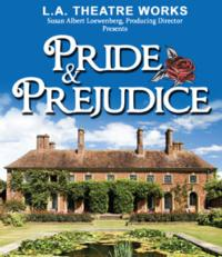 L.A. Theatre Works Celebrates 200th Anniversary of PRIDE AND PREJUDICE, 11/15-18