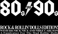 The Majestic Theatre Presents 80's VS 90's ROCK & ROLLIN' DOLLS EDITION, 1/4