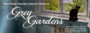 Mad Horse Theatre to Present GREY GARDENS, 5/29/-6/22