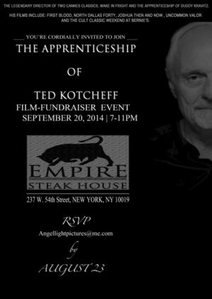 Empire Steak House NY Hosts Film Fundraiser THE APPRENTICESHIP OF TED KOTCHEFF, 9/20
