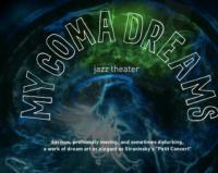 Columbia University's Program in Narrative Medicine Presents MY COMA DREAMS, 3/2