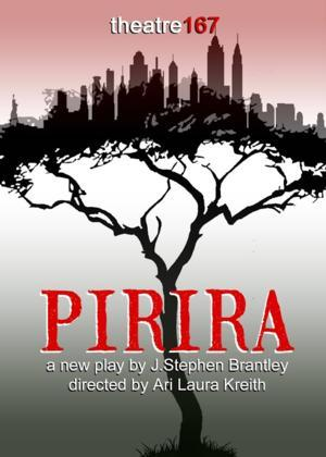 J.Stephen Brantley's PIRIRA to Play West End Theater, 11/15-24