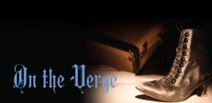 ON THE VERGE to Play New Repertory Theatre, 5/3-25