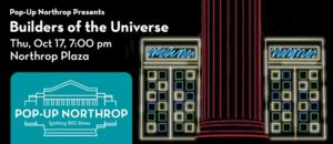 BUILDERS OF THE UNIVERSE Set for Tonight at Northrop