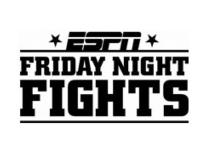 Season Premiere of ESPN's FRIDAY NIGHT FIGHTS to Air 1/4