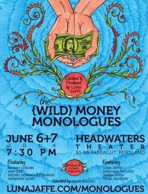THE {WILD} MONEY MONOLOGUES Set for Headwaters Theater, 6/7-8