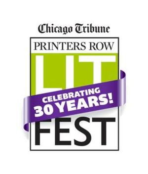The Chicago Tribune Presents PRINTERS ROW LIT FEST This Weekend