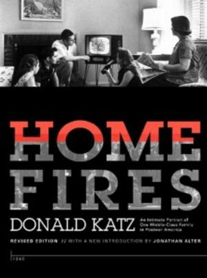 Donald Katz's Critically-Acclaimed HOME FIRES Now Available as E-Book and Digital Download