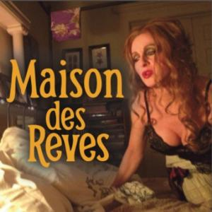 Talie Melnyk Presents MAISON DES REVES at Planet Connections Theatre Festivity, Now thru 5/24