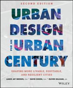 URBAN DESIGN FOR AN URBAN CENTURY by Lance Jay Brown and David Dixon is Available Now