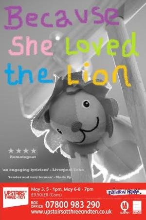 Lady Parts Theatre Make Brighton Fringe Debut With BECAUSE SHE LOVED THE LION, Now thru May 8
