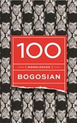 TCG to Publish 100 MONOLOGUES by Eric Bogosian, May 2014; Website Features Monologues Performed by NYC Actors
